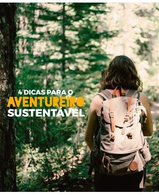 4 dicas para o aventureiro sustentável