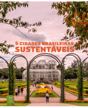 Conheça 5 cidades brasileiras extremamente sustentáveis
