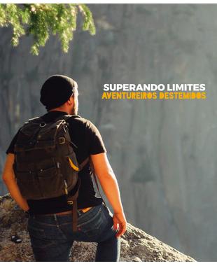 Superando limites: conheça um pouco da história de alguns aventureiros destemidos