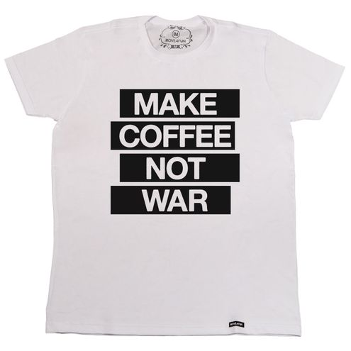 Camiseta Make coffee not war