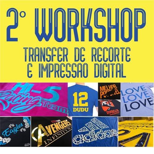 2º WORKSHOP - Transfer de recorte e impressão digital