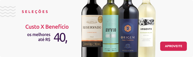 Seleção vinhos até R$ 40